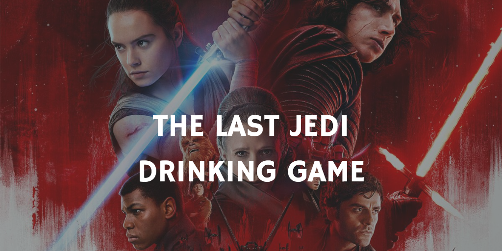 Star Wars The Last Jedi Drinking Game