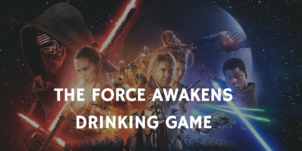Star Wars drinking games - The Force Awakens