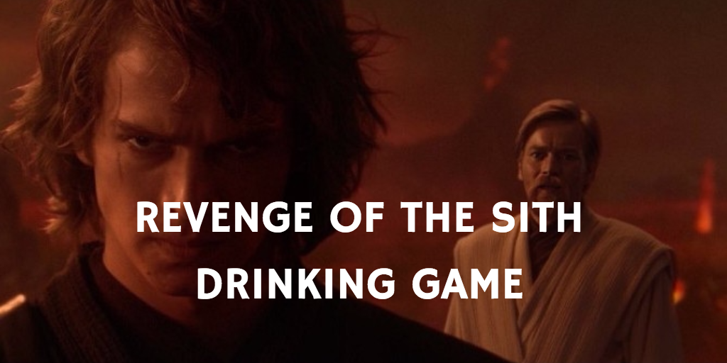 Star Wars drinking games - Revenge of the Sith