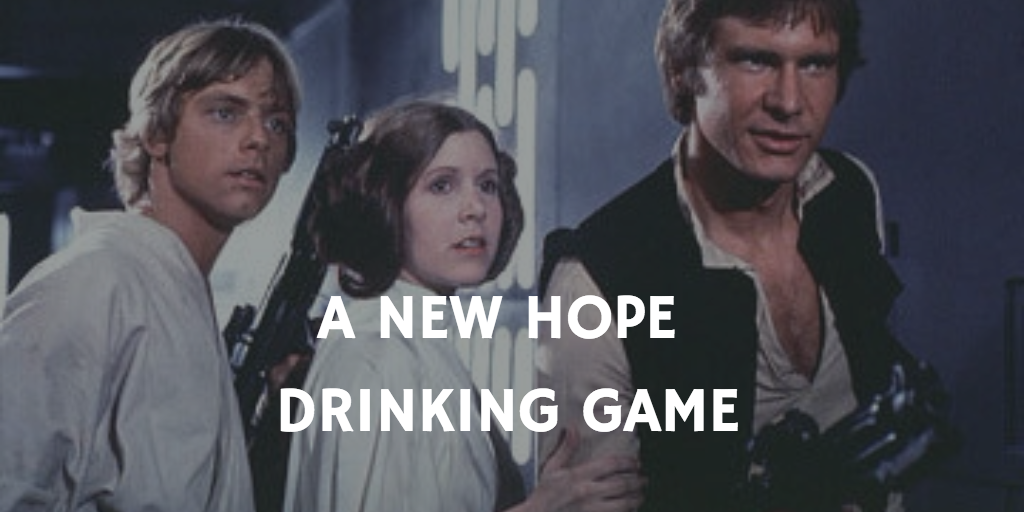 Star Wars drinking games - A New Hope