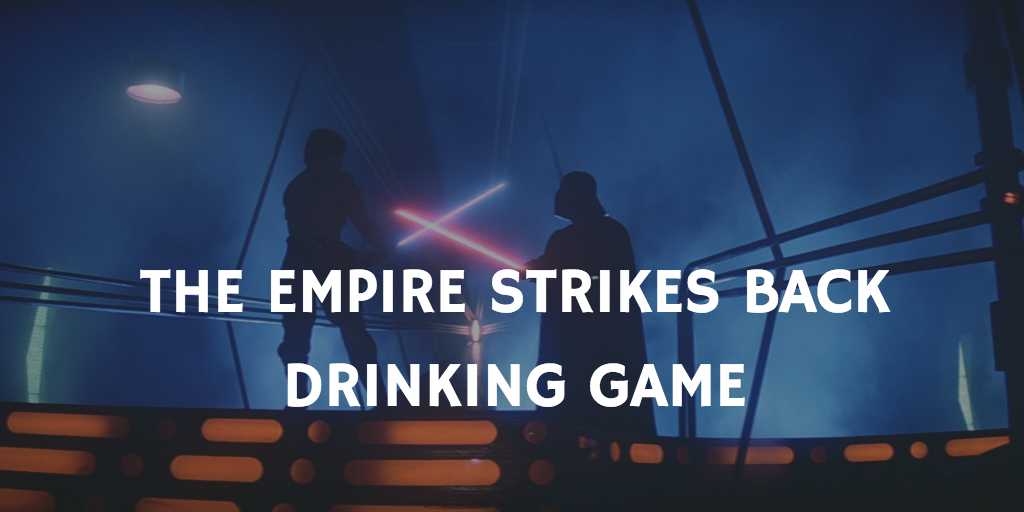 Star Wars drinking games - The Empire Strikes Back
