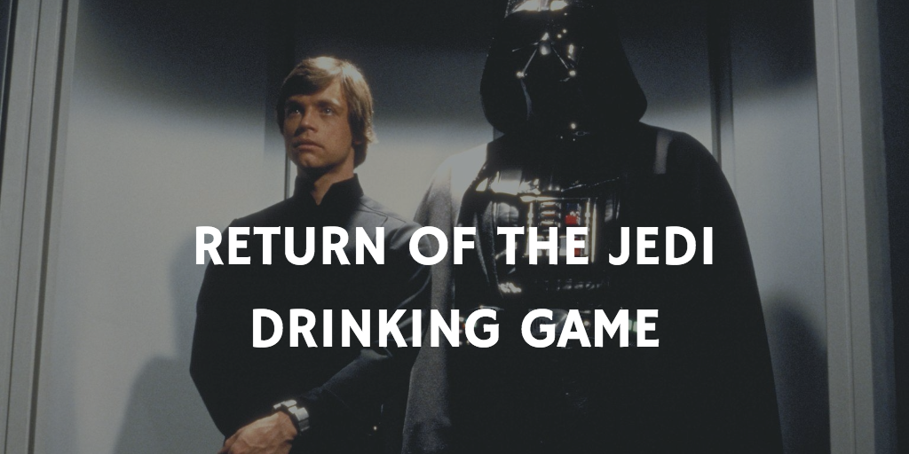 Star Wars drinking games - Return of the Jedi