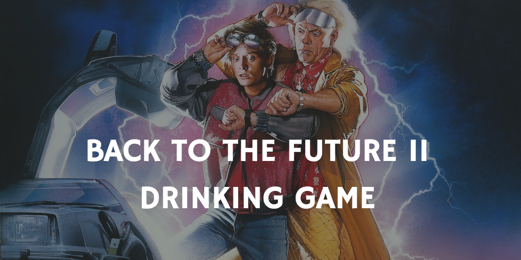 Back to the Future 2 Drinking Game