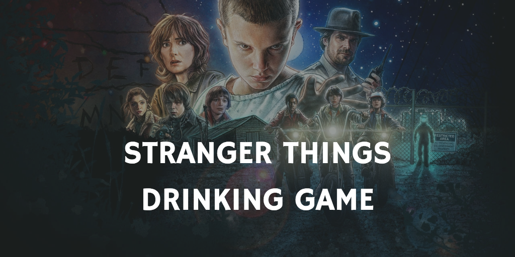 Stranger Things Drinking Game