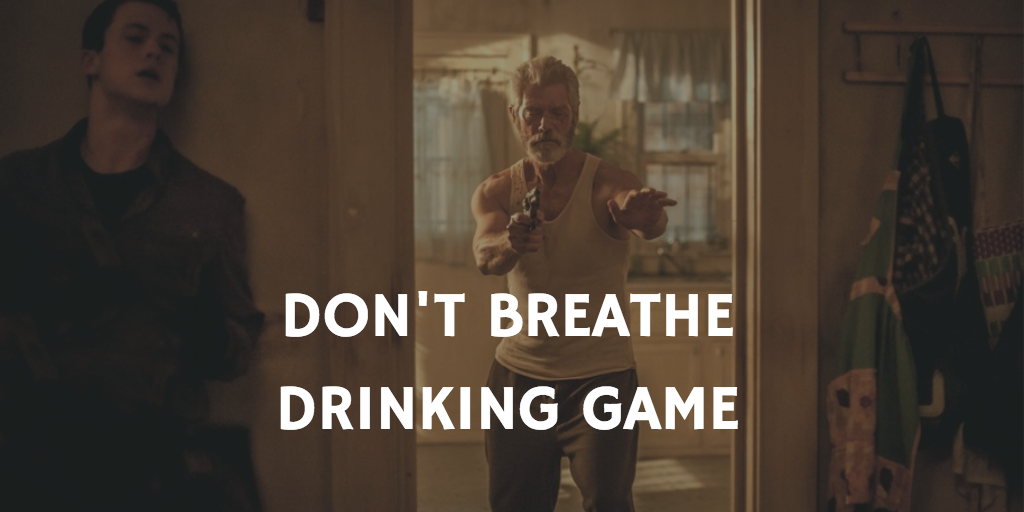 Dont Breathe Horror Movie Drinking Games