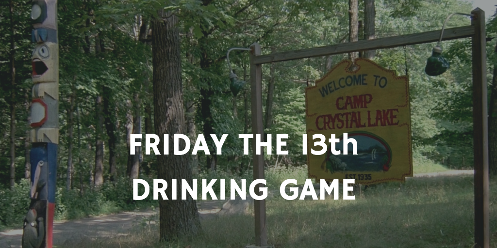 Friday the 13th Horror Movie Drinking Games