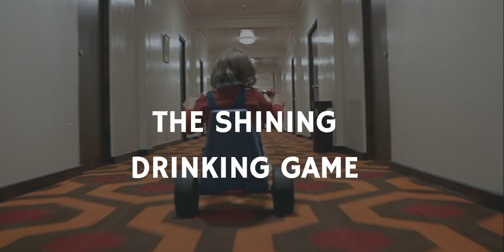 The Shining Horror Movie Drinking Games