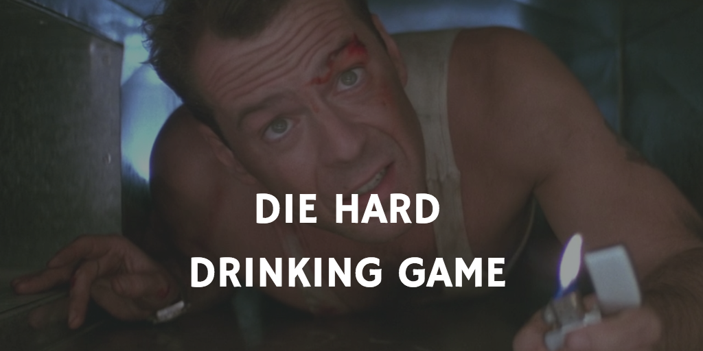 Christmas Movie Drinking Games - Die Hard