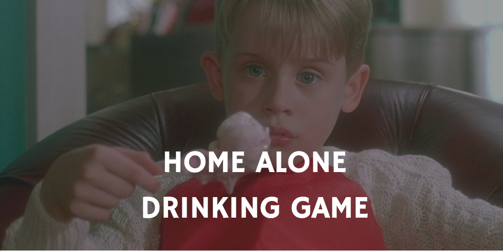 Christmas Movie Drinking Games - Home Alone