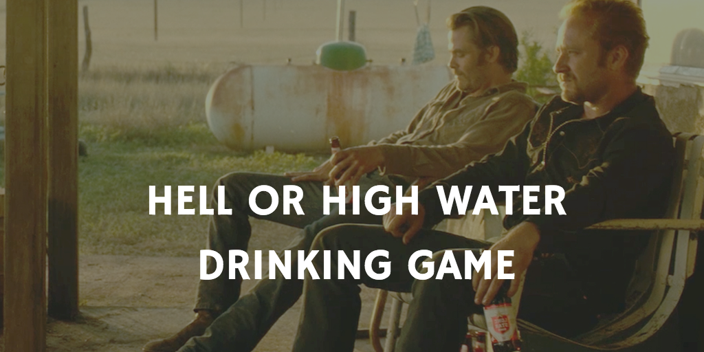 Hell of High Water Drinking Game