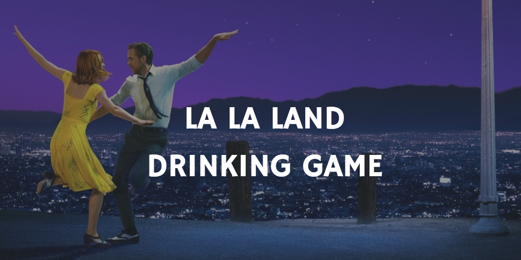 Valentine's Day Drinking Games - La La Land