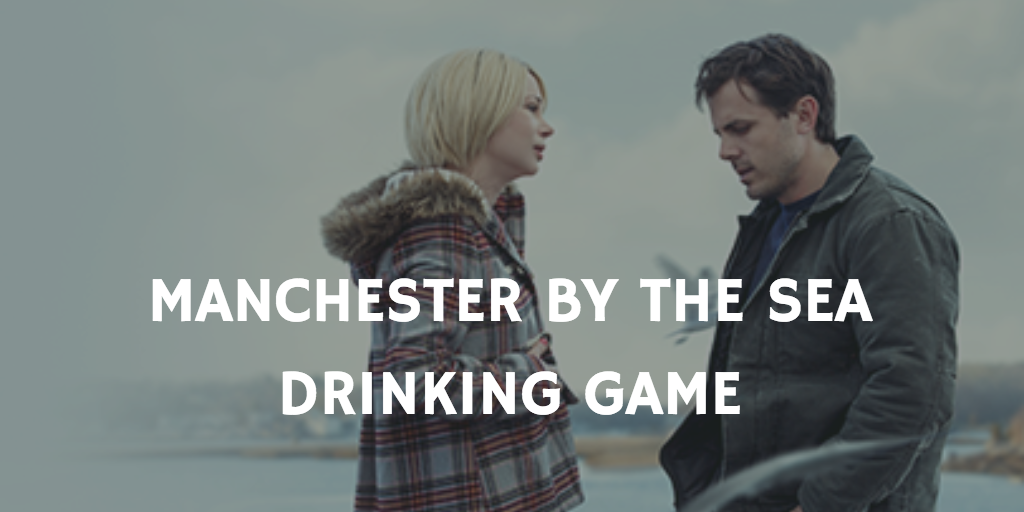Manchester by the Sea Drinking Game