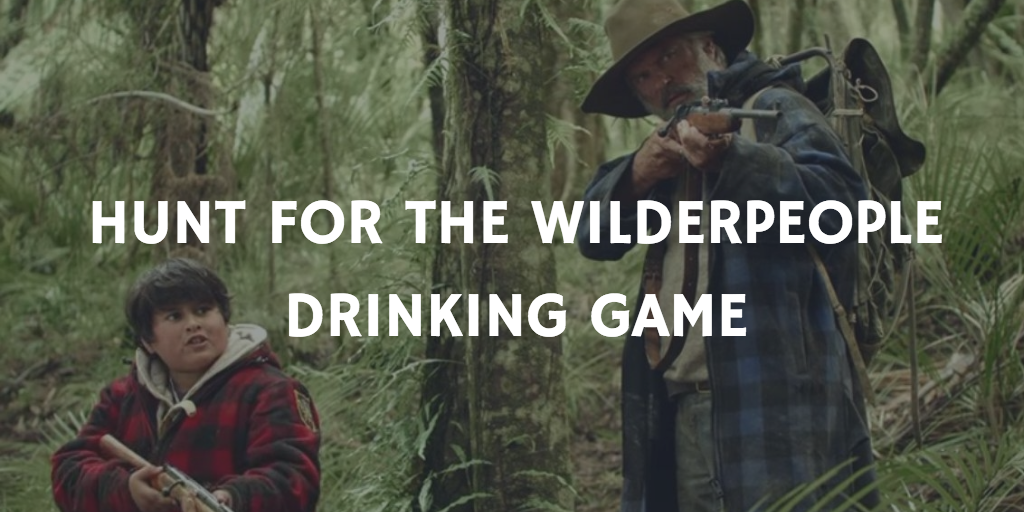 Hunt for the Wilderpeople Drinking Game