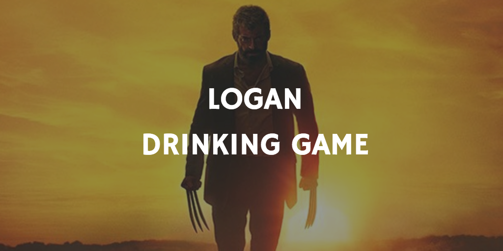 Logan - X-Men Drinking Games