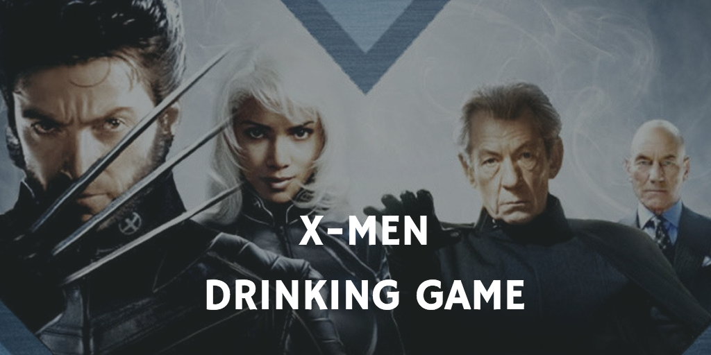 X-Men - X-Men Drinking Games