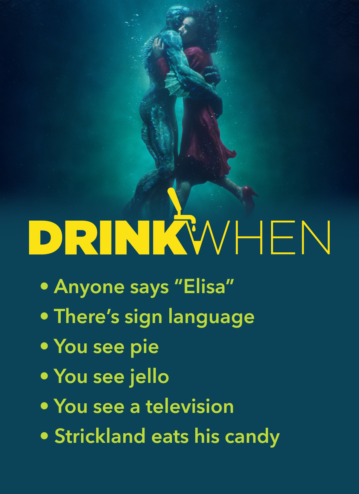 Drink When The Shape of Water Drinking Game