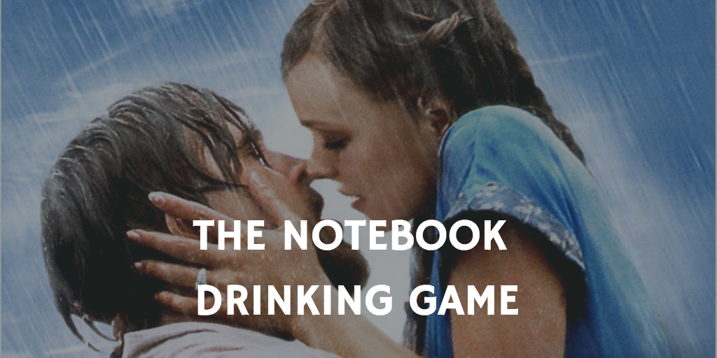 Valentine's Day Drinking Games - the Notebook