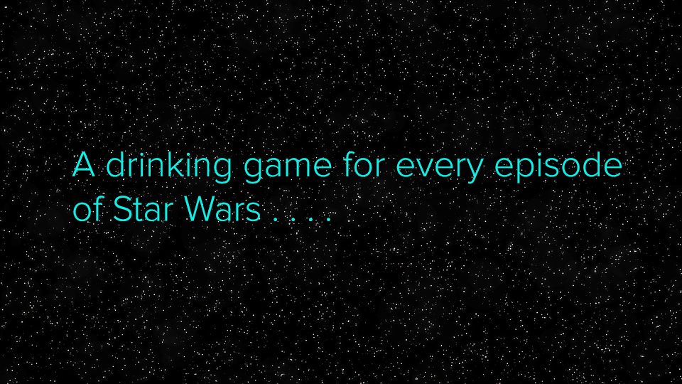 A Drinking Game For Every Episode of Star Wars