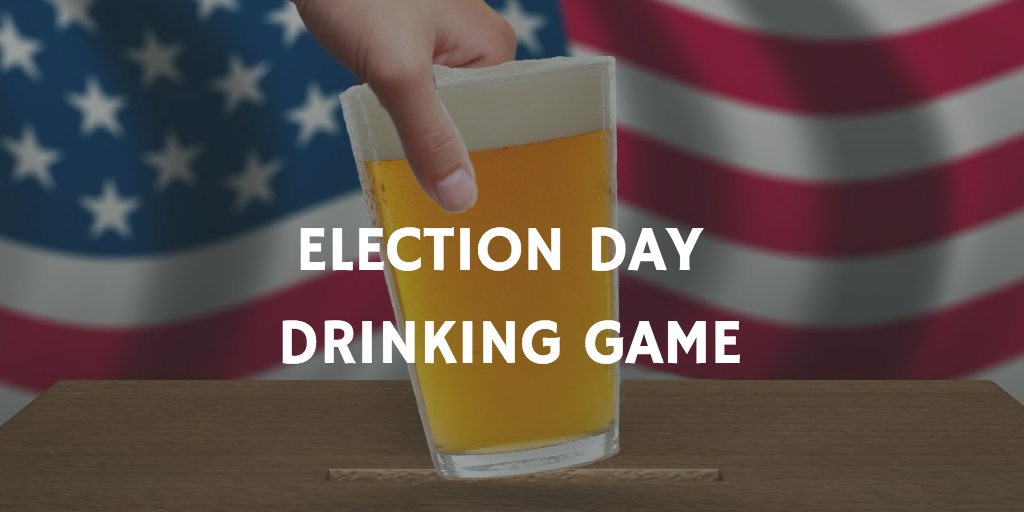 Election Day Drinking Game