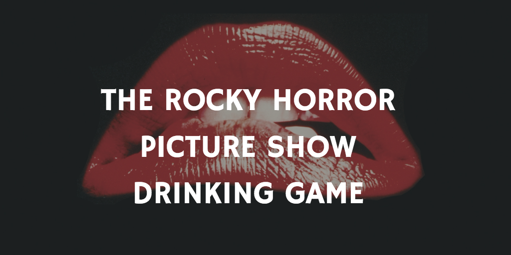 The Rocky Horror Picture Show Horror Movie Drinking Games