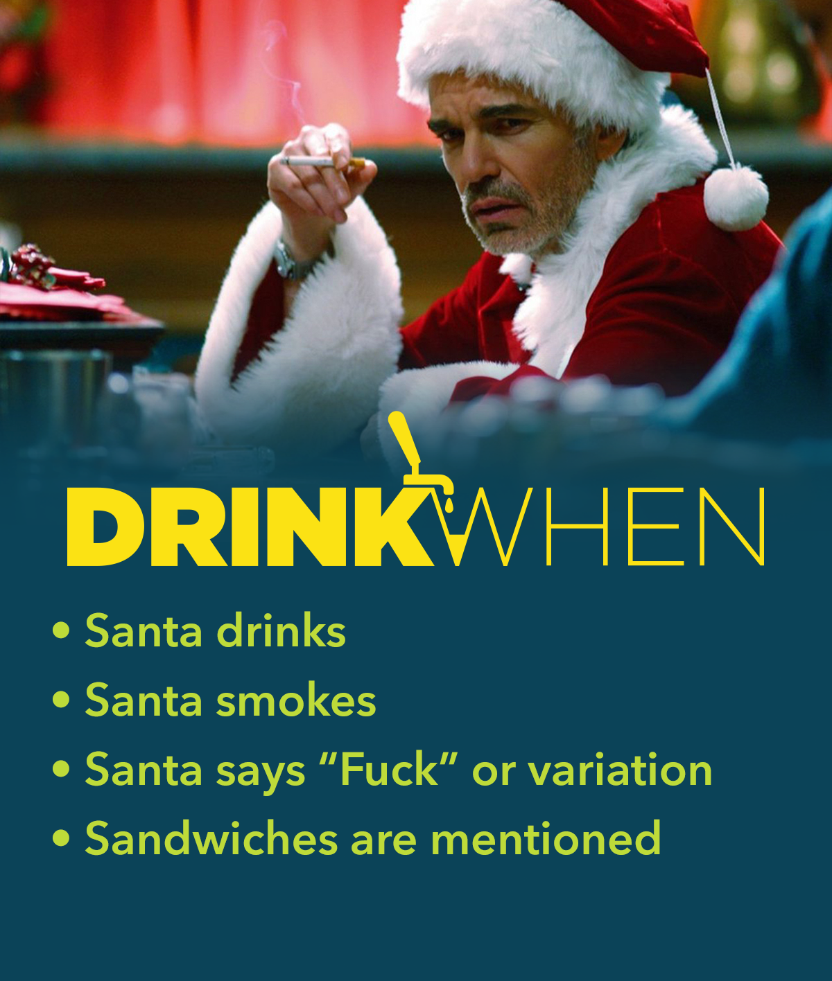 Drink When Bad Santa Drinking Game
