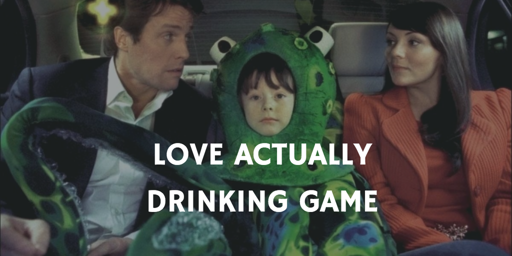 Christmas Movie Drinking Games - Love Actually