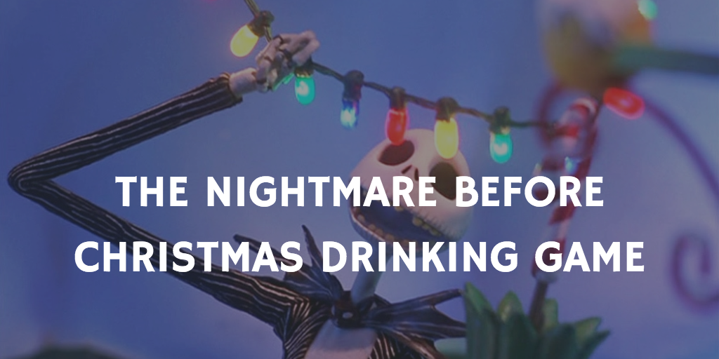 Christmas Movie Drinking Games - The Nightmare Before Christmas