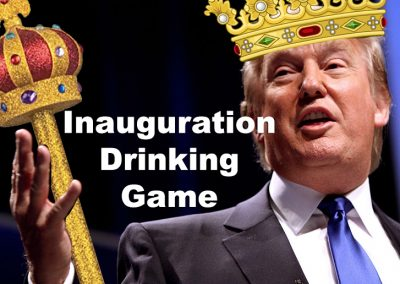 2017 Trump Inauguration Drinking Game