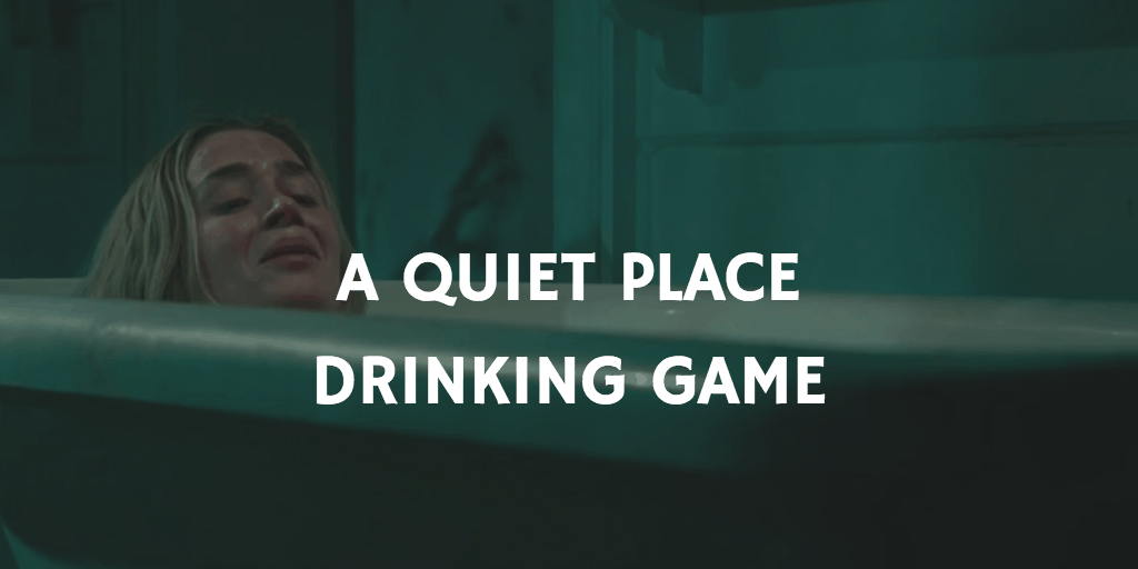 Drinking Games for 2019 Oscar Nominations - A Quiet Place