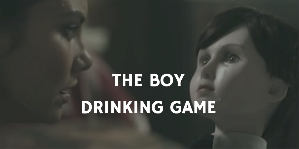 THE BOY HORROR MOVIE DRINKING GAMES