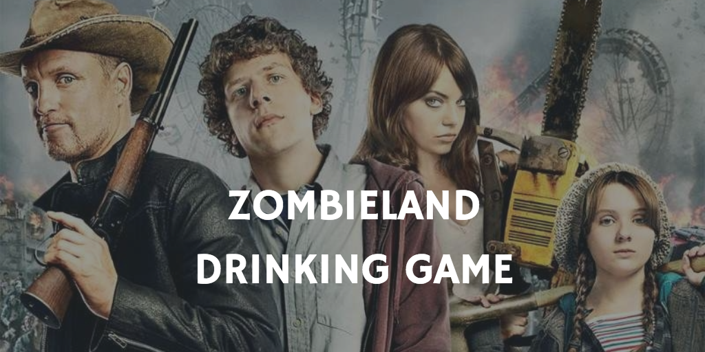 ZOMBIELAND HORROR MOVIE DRINKING GAMES