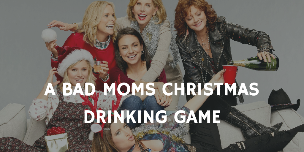Christmas Movie Drinking Games - A Bad Moms Christmas