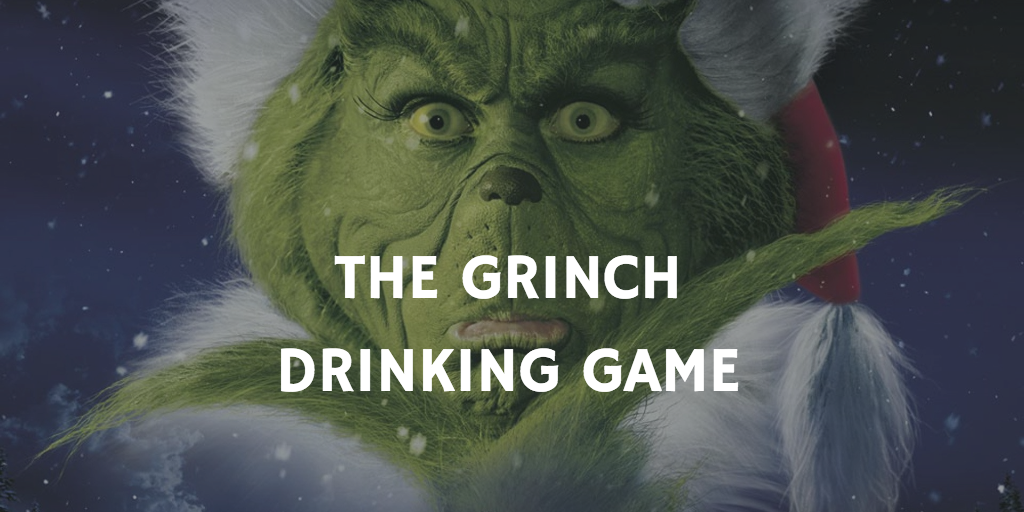 Christmas Movie Drinking Games - How the Grinch Stole Christmas