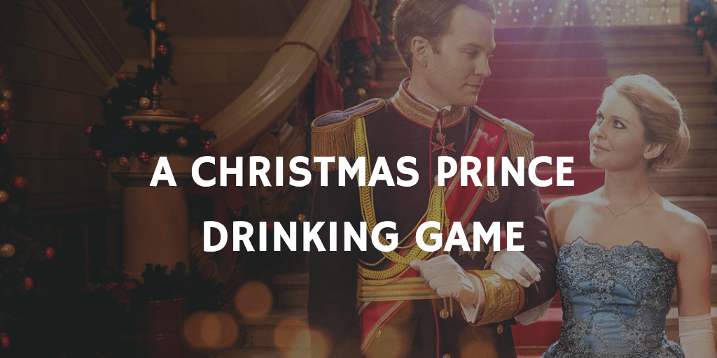 A Christmas Prince Drinking Game