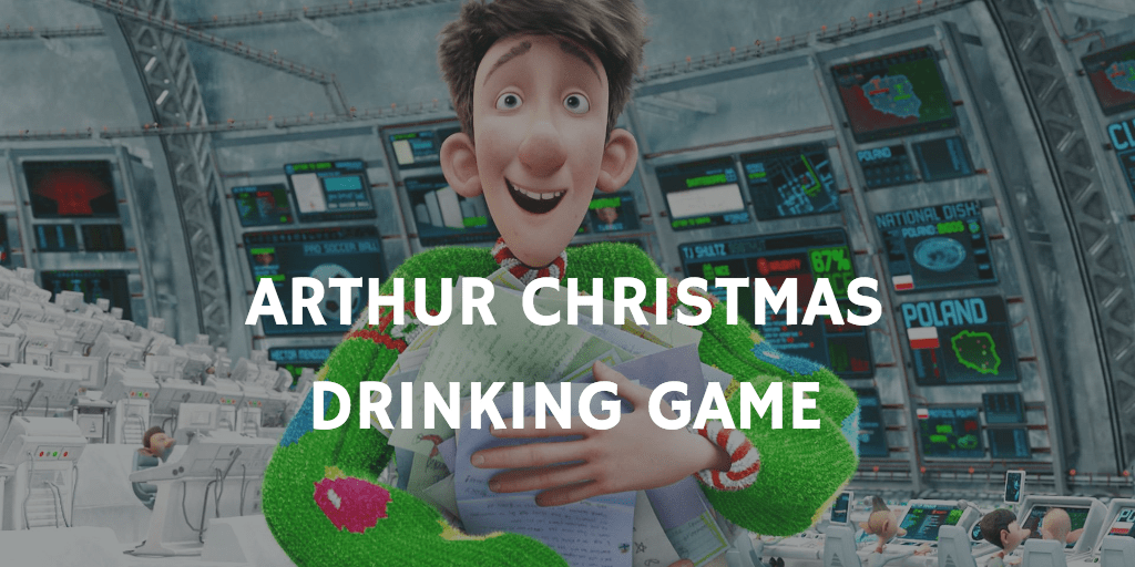 Christmas Movie Drinking Games - Arthur Christmas