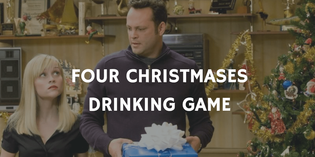 Christmas Movie Drinking Games - Four Christmases