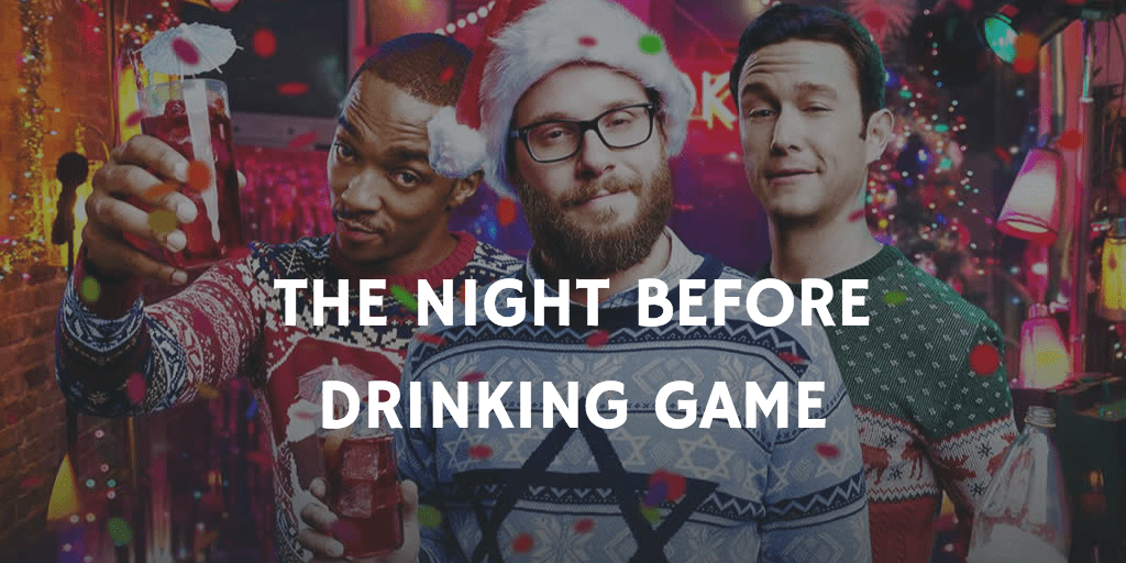 Christmas Movie Drinking Games - The Night Before