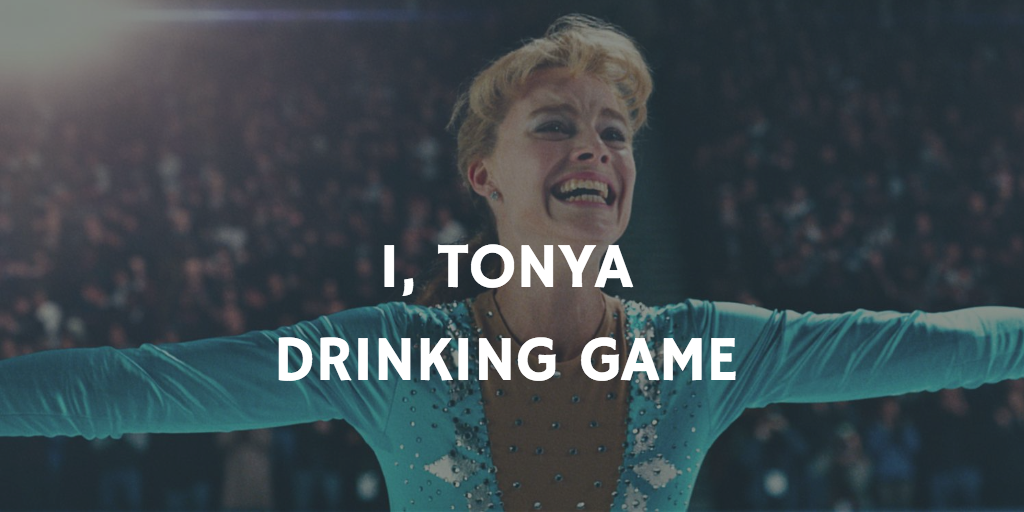 Drinking Games for 2018 Oscar Nominations - I, Tonya