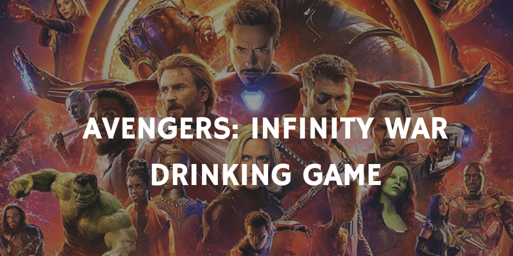 Drinking Games for 2019 Oscar Nominations - Avengers: Infinity War