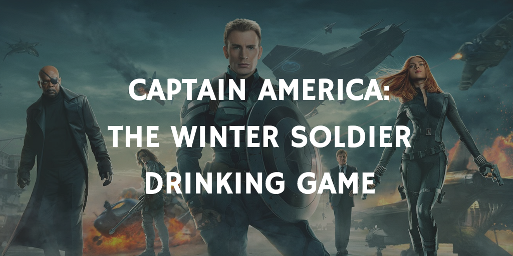 A Marvel Drinking Game for Every Movie - Captain America: The Winter Soldier