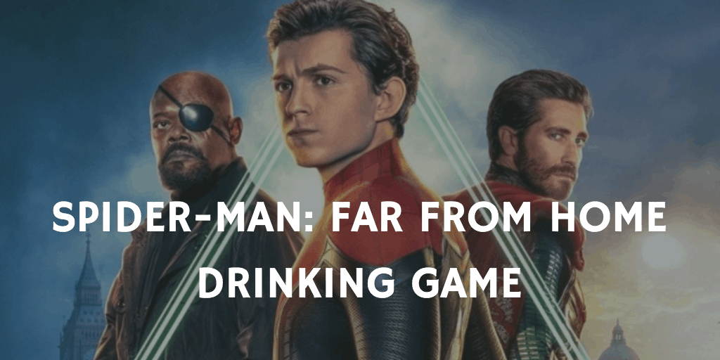 Marvel Drinking Games - Spider-Man: Far From Home
