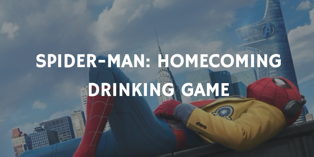 A Marvel Drinking Game for Every Movie - Spider-Man: Homecoming