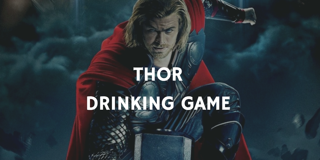 A Marvel Drinking Game for Every Movie - Thor
