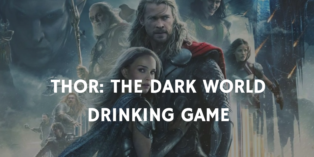 A Marvel Drinking Game for Every Movie - Thor: The Dark World
