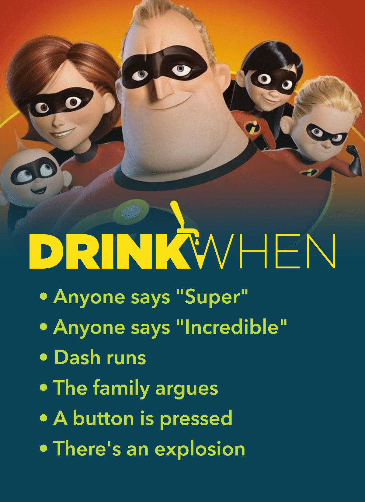 Drink When The Incredibles Drinking Game