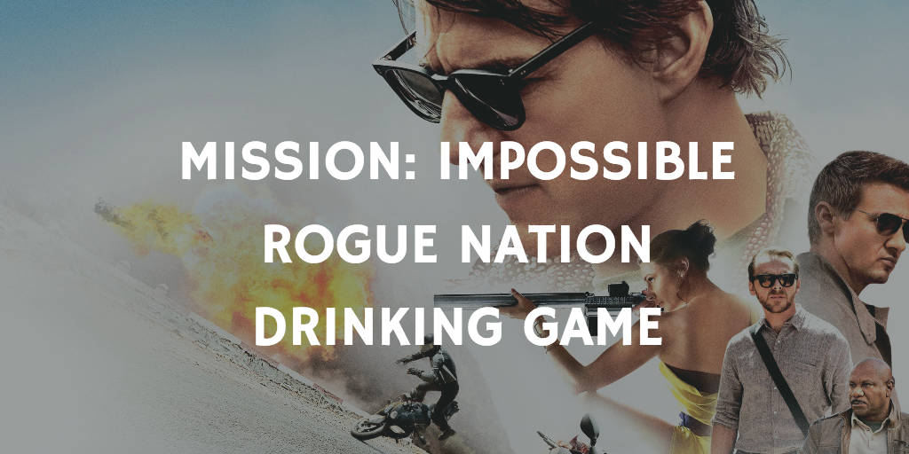 Mission Impossible Drinking Games