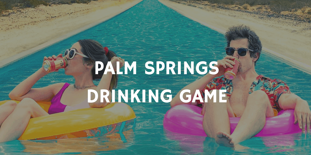 Drinking Games for Two - Palm Springs