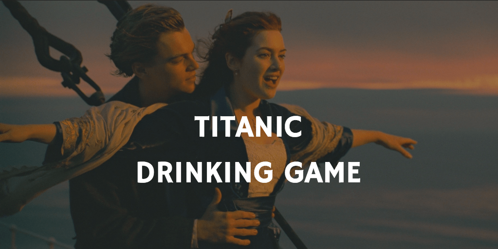 Titanic Drinking Game