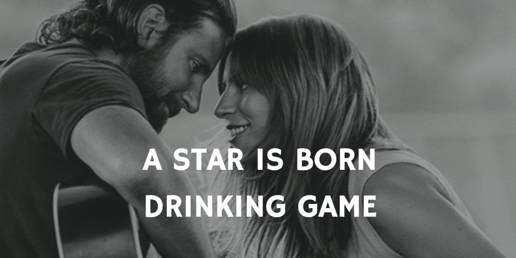 Valentine's Day Drinking Games - A Star Is Born