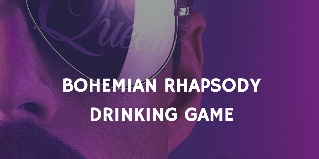 Drinking Games for 2019 Oscar Nominations - Bohemian Rhapsody